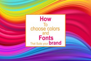 How-to choose-colours-and-fonts-that-suits-your brand-doographics