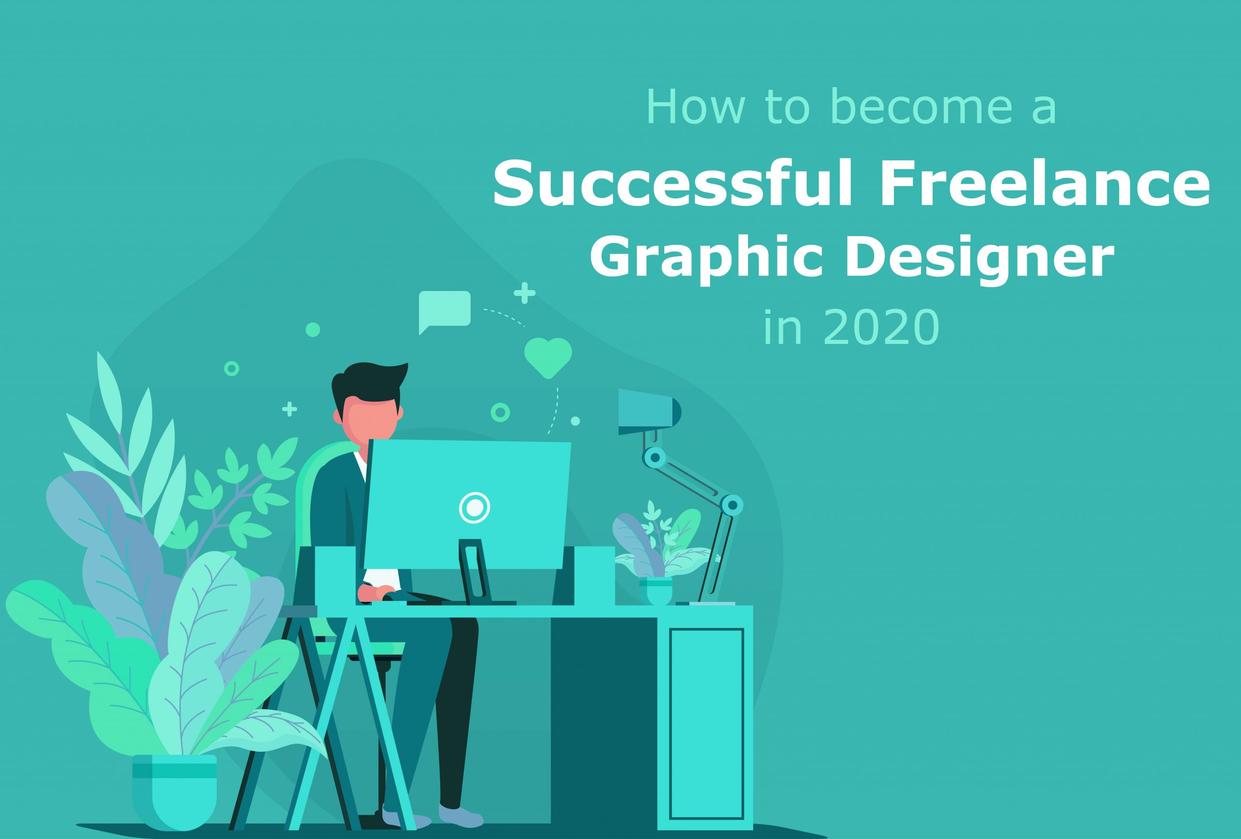 How to become a successful freelance graphic designer in 2020