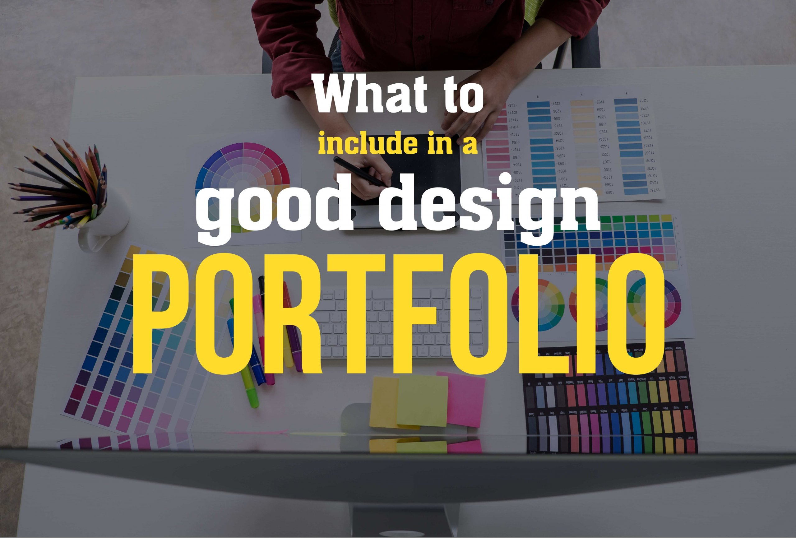 What to include in a good design portfolio