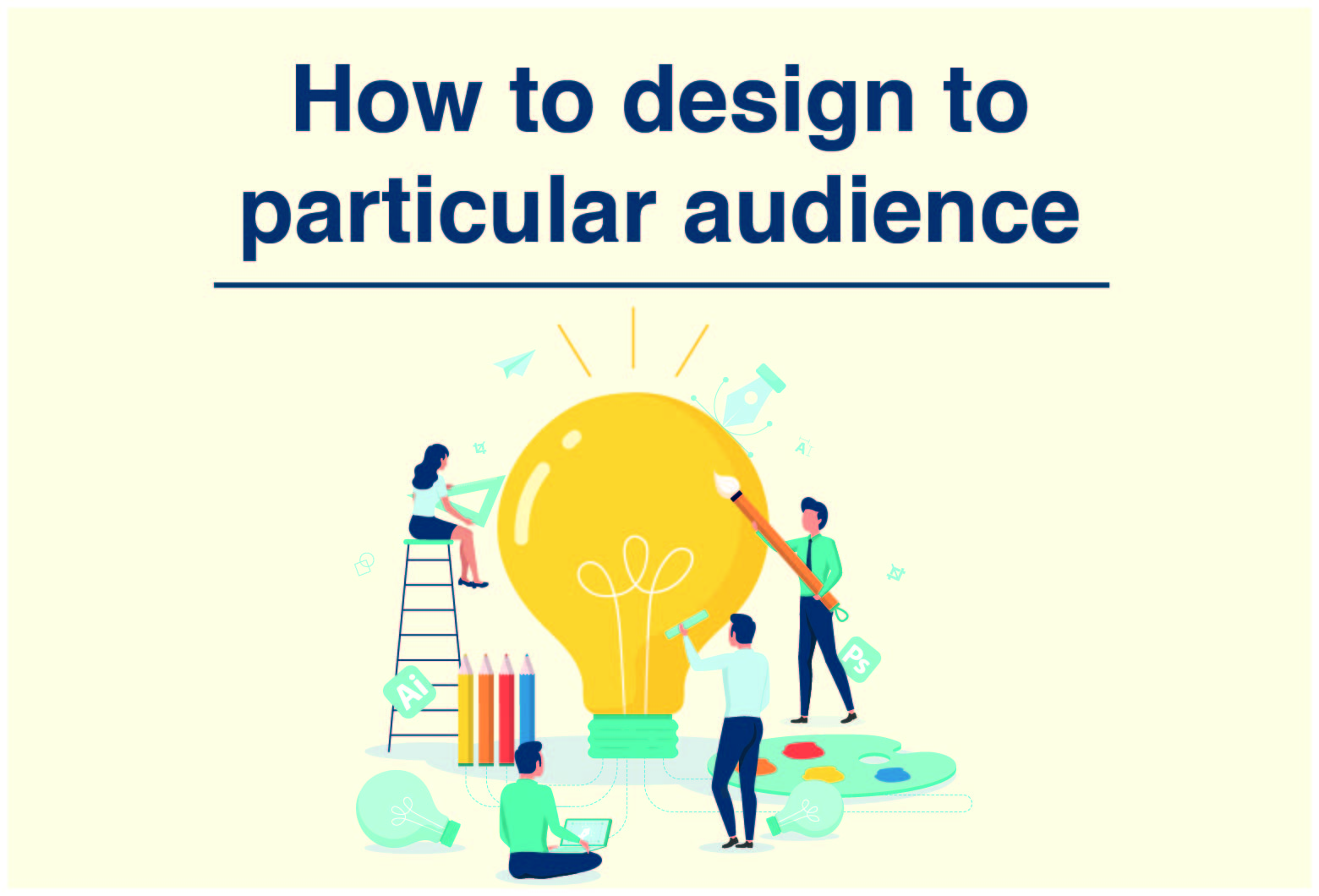 How to Design for a Particular Target Audience
