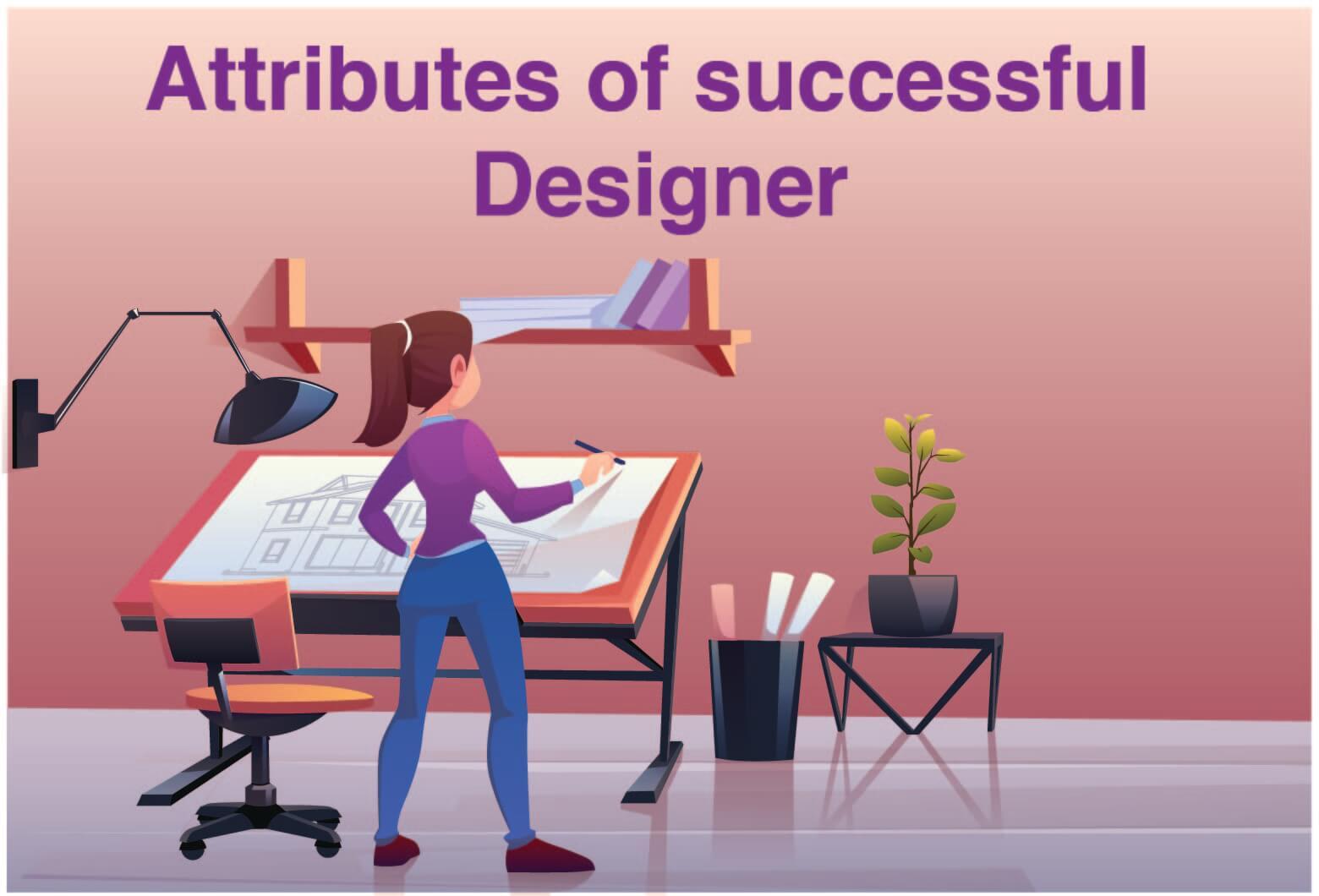 Attribute of successful Designer
